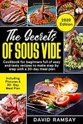 THE SECRETS OF SOUS VIDE: Cookbook for beginners full of easy and tasty recipes to make step by step with a 30-day meal plan - 1