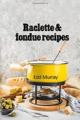 Raclette & fondue recipes - 1