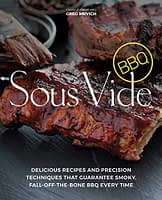 Sous Vide BBQ: Delicious Recipes and Precision Techniques that Guarantee Smoky, Fall-Off-The-Bone BBQ Every Time - 1