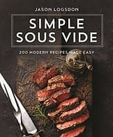 Simple Sous Vide: 200 Modern Recipes Made Easy - 1