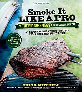 Smoke it Like a Pro on the Big Green Egg and Other Ceramic Cookers - 1