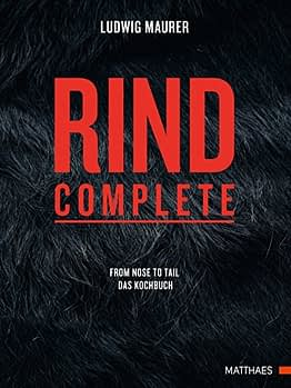 Rind complete: from nose to tail - Das Kochbuch - 1