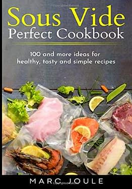 Sous Vide Perfect Cookbook: 100 and more ideas for healthy, tasty and simple recipes - 1