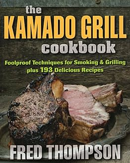 Kamado Grill Cookbook: Foolproof Techniques for Smoking & Grilling, Plus 193 Delicious Recipes - 1