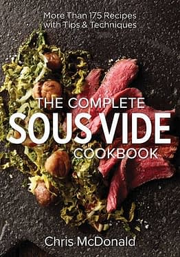 Complete Sous Vide Cookbook: 150 Recipes Plus Tips and Techniques: More Than 175 Recipes with Tips & Techniques - 1